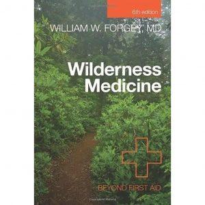 Wilderness Medicine: Beyond First Aid 7th Edition
